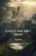 Guerre du monde oublié, Tome 1 : Daress by LisaNord