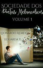 Sociedade dos Poetas Melancólicos [Volume 1] by projetogm