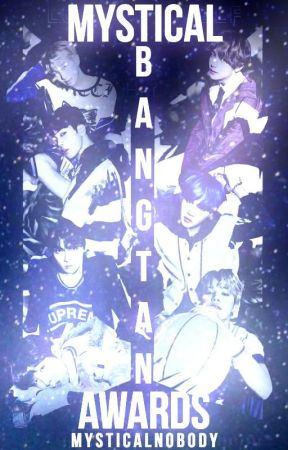 Mystical Bangtan Awards 2018 | Participants OPEN by MysticalNobody