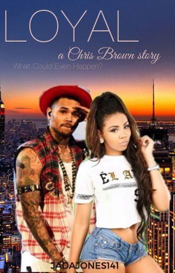 Loyal (Chris Brown story)