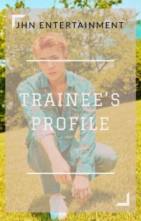 JHN Entertainment | TRAINEE'S PROFILE by Galaxy_Yehet13