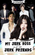 My Jerk Boss And His Jerk Friends by nikkedge