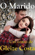 O Marido by GleizeCosta