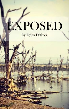 EXPOSED by DylanDefrees