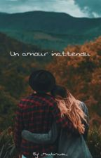 Un amour inattendue  [ Réécriture ] by _Machiruda_