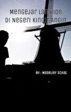 Mengejar Lampion di Negeri Kincir Angin by Madeliefschat
