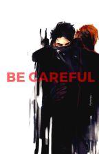 Be careful/Kylux by soniadorelfo_372