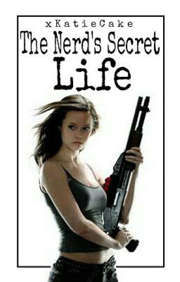 The Nerd's Secret Life [MAJOR EDITING!]
