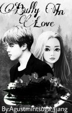 Bully in love // Park Jimin FF by agustmintsuga_jjangg