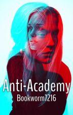 Anti-Academy by Bookworm7216