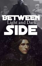 Between Light and Dark Side [Kylo Ren FF] by SomeonesMiracle