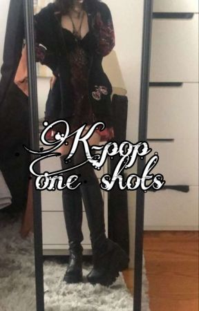 Kpop One Shots by escapethe_gayships