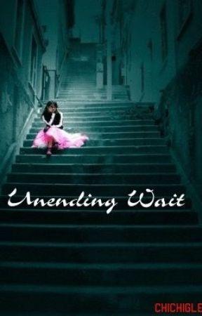 Unending Wait (Short story) by Chichigle
