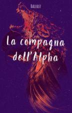 La compagna dell'Alpha  by ballolo