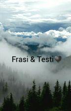 Frasi & Testi♥ by ache_for_love