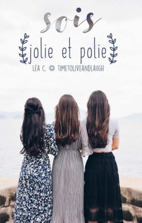 Sois jolie et polie by timetoliveandlaugh