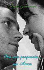 Una Propuesta... Un Amor by greydornan149