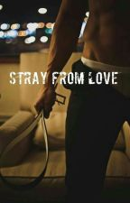 Stray From Love by wildthoughts3