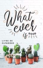 Whatever by ClyBooks