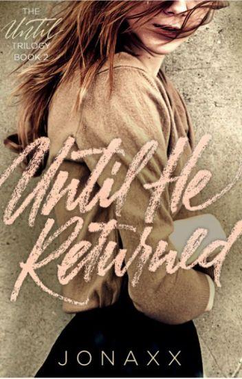 Until He Returned (Book 2 of Until Trilogy)