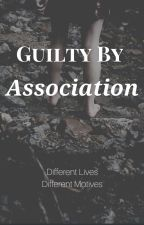 Guilty by Association by xhan27