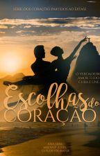 Escolhas Do Coração by WeennyAlves