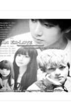 An Ex-Love [BTS, Taehyung, and Jungkook Fanfic] by DevilsPlayThing