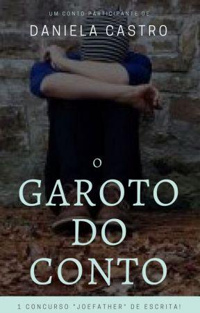 O GAROTO DO CONTO by DanielaCastroDaniAbe