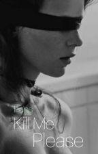 Kill Me Please by JatikoKoko