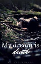 ,,My Dream Is Dead,, by Niepojmuje