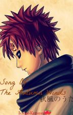 Song Of the Autumn Winds 秋風のうた (Gaara Love Story) by IchigoKitsune