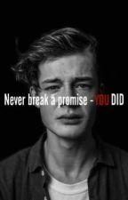 Never break a promise - YOU DID by travelto