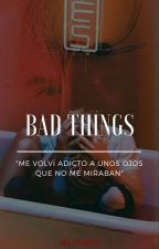 Bad Things [Ross Lynch] by LuaxanaTalk