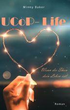 UCoP-Life - Wenn die Show dein Leben ist! by MinnyBaker