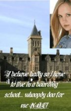 I behave badly so i have to live in a boarding school... whoopdy doo for me NOT! by ihearttwilight