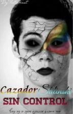 Cazador Stilinski ( Saga #2)❅Littler Red Sin control❅  by Natmornat