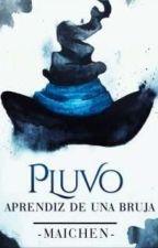 PLUVO: EL APRENDIZ DE UNA BRUJA by RinMapacheMaichen