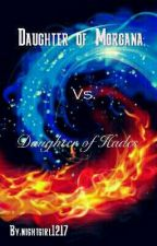 Daughter of Morgana vs. Daughter of Hades by nightgirl1217