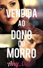 Vendida ao Dono do Morro by Any_0209