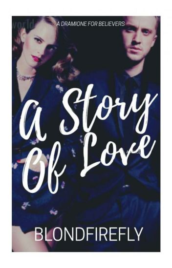 A Story Of Love | Dramione ✔