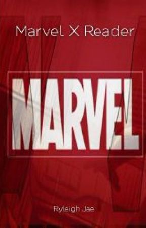 Marvel X Reader by ryleigh-jae