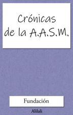 Crónicas de la AASM: Fundación by alilali