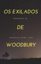 Os Exilados de Woodbury by celowest18