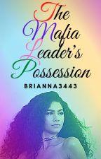 The Mafia leader's possession by Brianna3443
