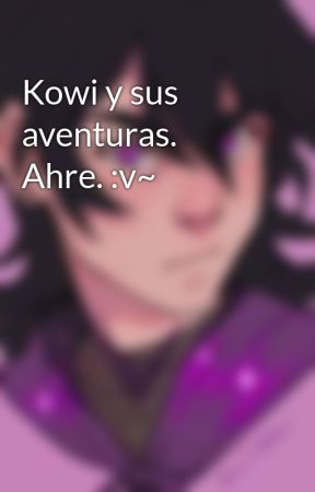 Kowi y sus aventuras. Ahre. :v~ by gatunota