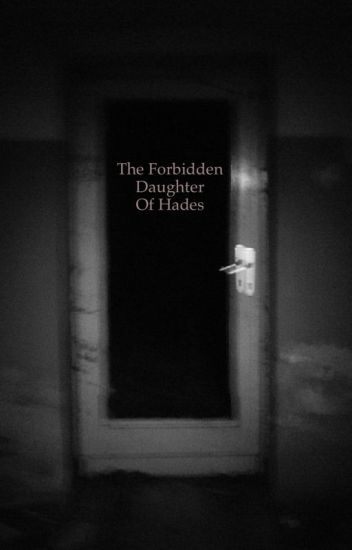 The Forbidden Daughter Of Hades