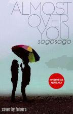 Almost Over You by sogosogo