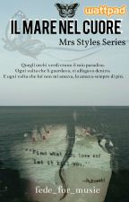 Il Mare Nel Cuore 1 | MRS STYLES SERIES by fede_for_music