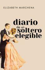 Diario de un Soltero Elegible by una_joven_dama