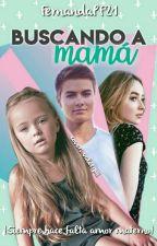 Buscando a Mamá (BAM#1) by FernandaPF21